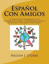 Español con Amigos : A Partner Approach to Learning Basic Conversational...