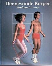 Der gesunde Körper: Gymnastik Gesundheit Training Sport Ernährung Konzentration