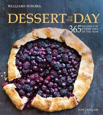 Dessert of the Day (Williams-Sonoma) : 365 Recipes for Every Day of the Year...
