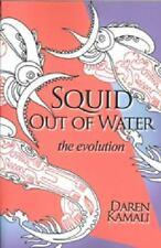 Squid out of Water : The Evolution by Daren Kamali (2014, Paperback)