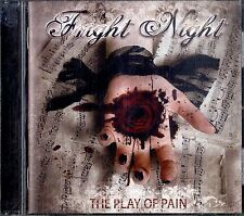 FRIGHT NIGHT The Play of Pain CD Ottime Condizioni