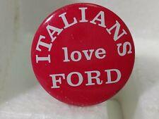 "Vintage Italians Liebe Gerald Ford Rot 1.5 "" Politische Pin Knöpfe pin3055"