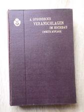 A. Opderbecke VERANSCHLAGEN im HOCHBAU Verlag VOIGT Leipzig 1910