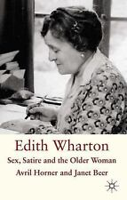 Edith Wharton: Sex, Satire And The Older Woman: By Janet Beer, Avril Horner