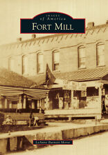 Fort Mill [Images of America] [SC] [Arcadia Publishing]