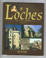 LOCHES AU FIL DE L'HISTOIRE BERNARD BRIAIS 2006 Touraine