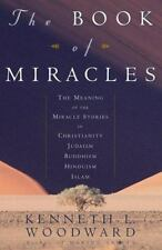 The Book of Miracles : The Meaning of the Miracle Stories in Christianity, Juda…