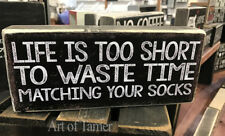 Life Is Too Short wood Sign 3.5X8 inches, Made In Usa