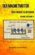 Der Magnetmotor Freie Energie selber bauen Ausgabe 2018 Band 25 Taschenbuch 5307