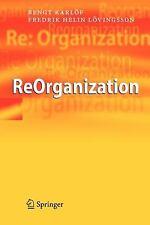 ReOrganization by Bengt Karlöf and Fredrik Helin Lovingsson (2010, Paperback)