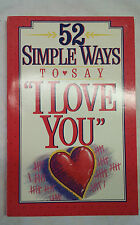 """Fifty-Two Simple Ways to Say """"I Love You"""" by Stephen Arterburn and Carl...s#753"""