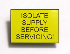"ABS Safety Yellow Label - ""Isolate Supply Before Servicing"""
