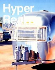 Hyper Real: The Passion of the Real in Painting and Photography, , , Good, 2011-