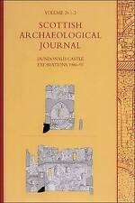 Dundonald Castle Excavations 1986-93:  Scottish Archaeological Journal ...