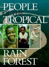 People of the Tropical Rain Forest: (In association with Smithsonian Institution