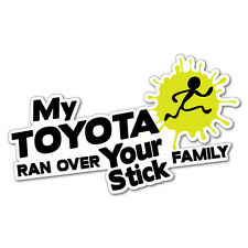 My Toyota Ran Over Your Stick Family Sticker Decal 4x4 4WD Funny Ute #5550K