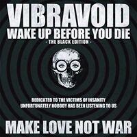 VIBRAVOID - WAKE UP BEFORE YOU DIE (BLACK EDITION)   VINYL LP NEU