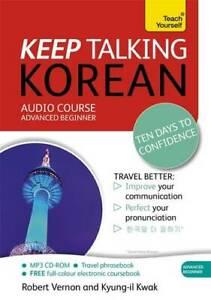 Keep Talking Korean Audio Course - Ten Days to Confidence: (Audio pack) Advanced
