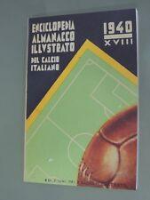 ENCICLOPEDIA ALMANACCO  ILLUSTRATO DEL CALCIO ITALIANO 1940,ANASTATICO
