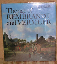 The Age of Rembrandt and Vermeer: Dutch Painting in the 17th Century-1st US Ed.