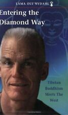 Entering the Diamond Way Tibetan Buddhism Meets The West, Lama Ole Nydahl
