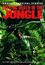 Defying Death in the Jungle (Graphic Survival Stories)