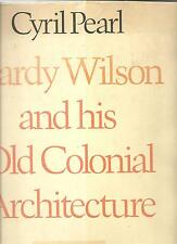 HARDY WILSON and his OLD COLONIAL ARCHITECTURE by CYRIL PEARL 1970 HcDj 1st Edit