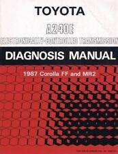 1987 TOYOTA COROLLA FF and MR2 TRANSMISSION DIAGNOSIS MANUAL A240E