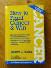 How to Fight Cancer and Win by William L Fischer (Hardback, 1994)