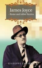 James Joyce - Rome and Other Stories by Giuseppe Cafiero (2012, Paperback)