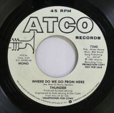 Rock Promo 45 Thunder - Where Do We Go From Here / Where Do We Go From Here On A
