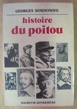 HISTOIRE DU POITOU GEORGES BORDONOVE EDITTIONS HACHETTE LITTERATURE 1973