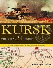 Kursk: The Vital 24 Hours   WWII   GERMAN   MILITARY   HC/ DJ   BOOK
