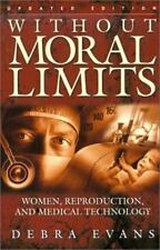 Without Moral Limits (Updated Edition): Women, Reproduction, and Medic-ExLibrary