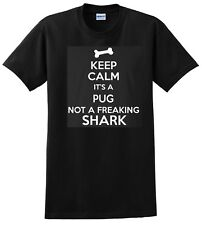 Pug Dog T Shirt Gildan 3XL 4XL 5X Keep Calm its not a Shark