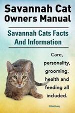 Savannah Cat Owners Manual. Savannah Cats Facts and Information. Savannah Cat...