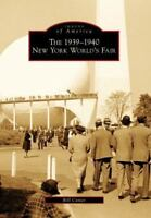 The 1939-1940 New York World's Fair (images Of America): By Bill Cotter