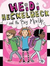 Heidi Heckelbeck: Heidi Heckelbeck and the Big Mix-Up 18 by Wanda Coven...