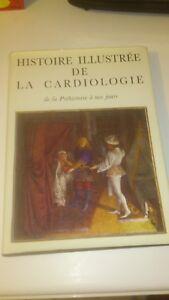 Histoire illustrée de la cardiologie : de la préhistoire a nos jours