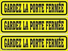 LOT DE 3 AUTOCOLLANTS LUSTRÉS, GARDEZ LA PORTE FERMÉE, INTÉRIEUR OU EXTÉRIEUR