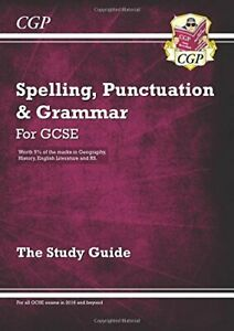 Spelling, Punctuation and Grammar for GCSE, the Study Guide (CGP... by CGP Books