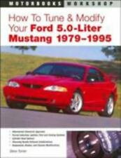 How to Tune and Modify Your Ford 5.0 Liter Mustang by Steve Turner PB
