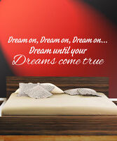 Dream until your dreams come true Quote/Giant Sticker/Decal on Wall Aerosmith