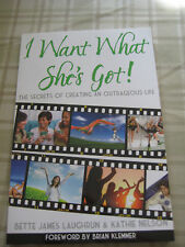 I Want What She's Got! by Bette James Laughrun & Kathie Nelson *SIGNED*