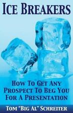 """Ice Breakers! How to Get Any Prospect to Beg You for a Presentation by Tom """"Big"""
