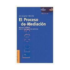 El Proceso de Mediacion: Metodos Practicos Para la Resolucion de Conflictos (Pap