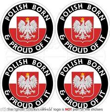 "POLAND Polish Born & Proud 50mm (2"") Vinyl Bumper-Helmet Stickers, Decals x4"