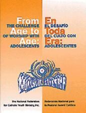 From Age to Age En Toda Era: The Challenge of Worship with Adolescents El Des