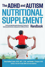 The ADHD and Autism Nutritional Supplement Handbook, Dana Laake