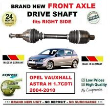 FOR OPEL VAUXHALL ASTRA H 1.7CDTi 2004-2010 1x NEW FRONT AXLE RIGHT DRIVESHAFT